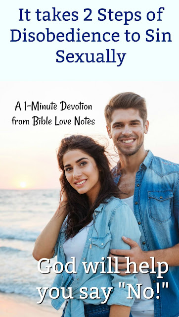 "We often talk of ""falling"" into sexual sin, but it's actually a 2 step process and when we understand that, it helps us say ""no"" to sin. This 1-minute devotion explains. #BibleLoveNotes #Bible"