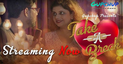Take A Break Gup Chup web series Wiki,