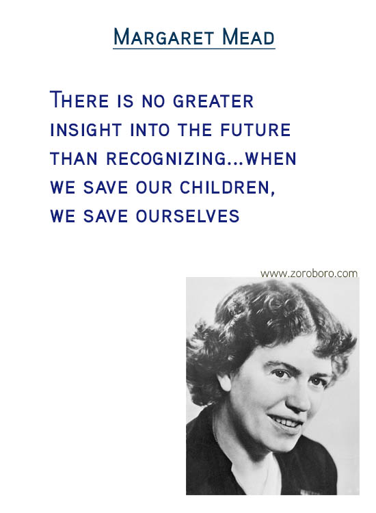Margaret Mead Quotes. Unique Quotes, Human Quotes, Lonely Quotes, Inspirational Quotes, Morals Quotes, Doubt Quotes, Judgement Quotes & Life Quotes. Margaret Mead Philosophy