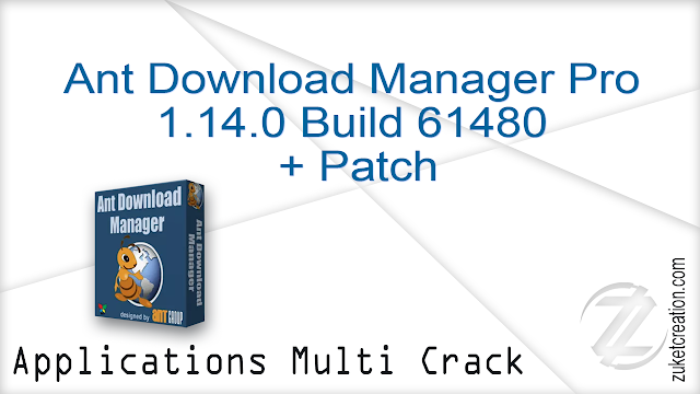 Ant Download Manager Pro 1.14.0 Build 61480 + Patch  |  32 MB