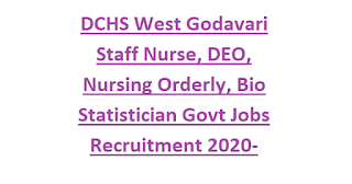 DCHS West Godavari Staff Nurse, DEO, Nursing Orderly, Bio Statistician Govt Jobs Recruitment 2020-APVVP WG Staff Nurse Jobs