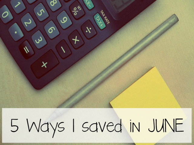 5 WAYS I SAVED IN JUNE