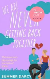 Novel We Are Never Getting Back Together by Summer Darcy Writes