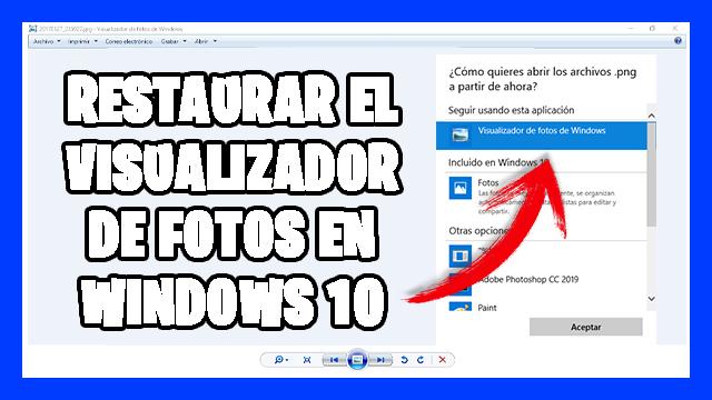 [Recuperar] el Visualizador de Fotos clásico en Windows 10