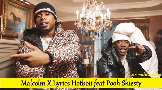 Malcolm X Lyrics Hotboii feat Pooh Shiesty