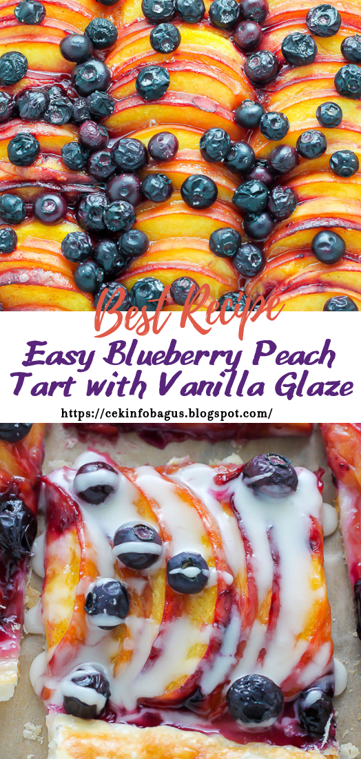 Easy Blueberry Peach Tart with Vanilla Glaze #desserts #cakerecipe #chocolate #fingerfood #easy