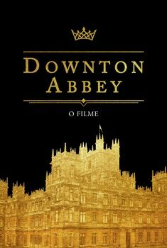 Downton Abbey: O Filme Torrent – BluRay 720p/1080p Dual Áudio<