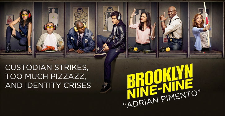 Brooklyn Nine-Nine - Adrian Pimento - Review
