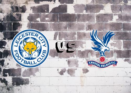 Leicester City vs Crystal Palace  Resumen