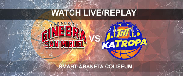 List of Replay Videos TNT vs Ginebra October 6, 2017 @ Smart Araneta Coliseum