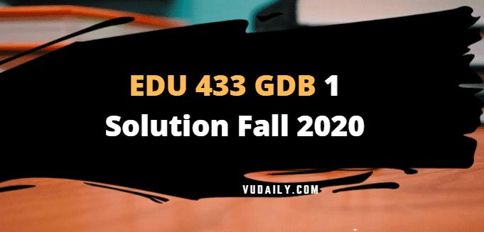 EDU433 GDB 1 Solution Fall 2020