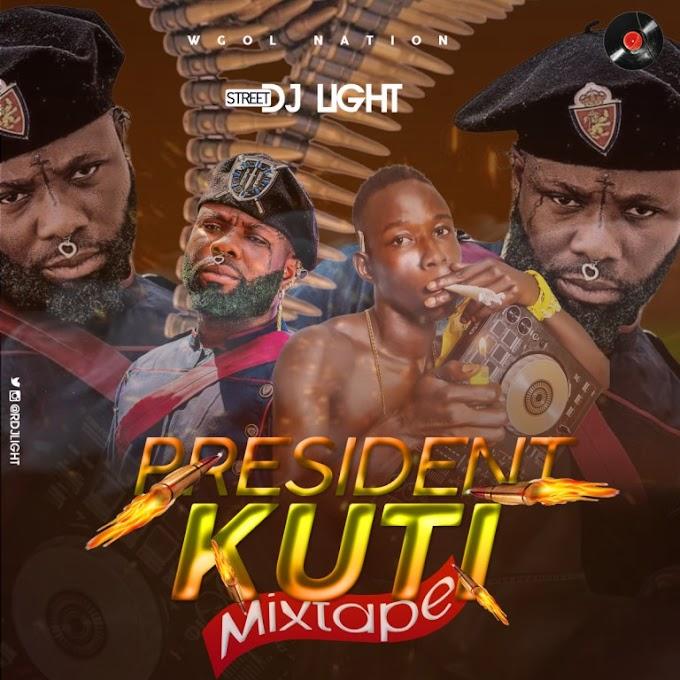 DJ LIGHT – President Kuti Mixtape (Hosted By Dj Light)