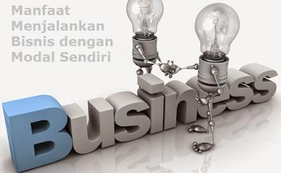 Manfaat Menjalankan Bisnis dengan Modal Sendiri