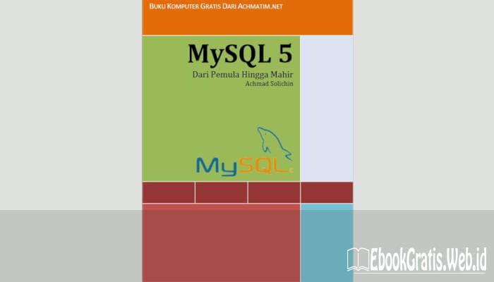 Ebook MySQL5 Dari Pemula Hingga Mahir