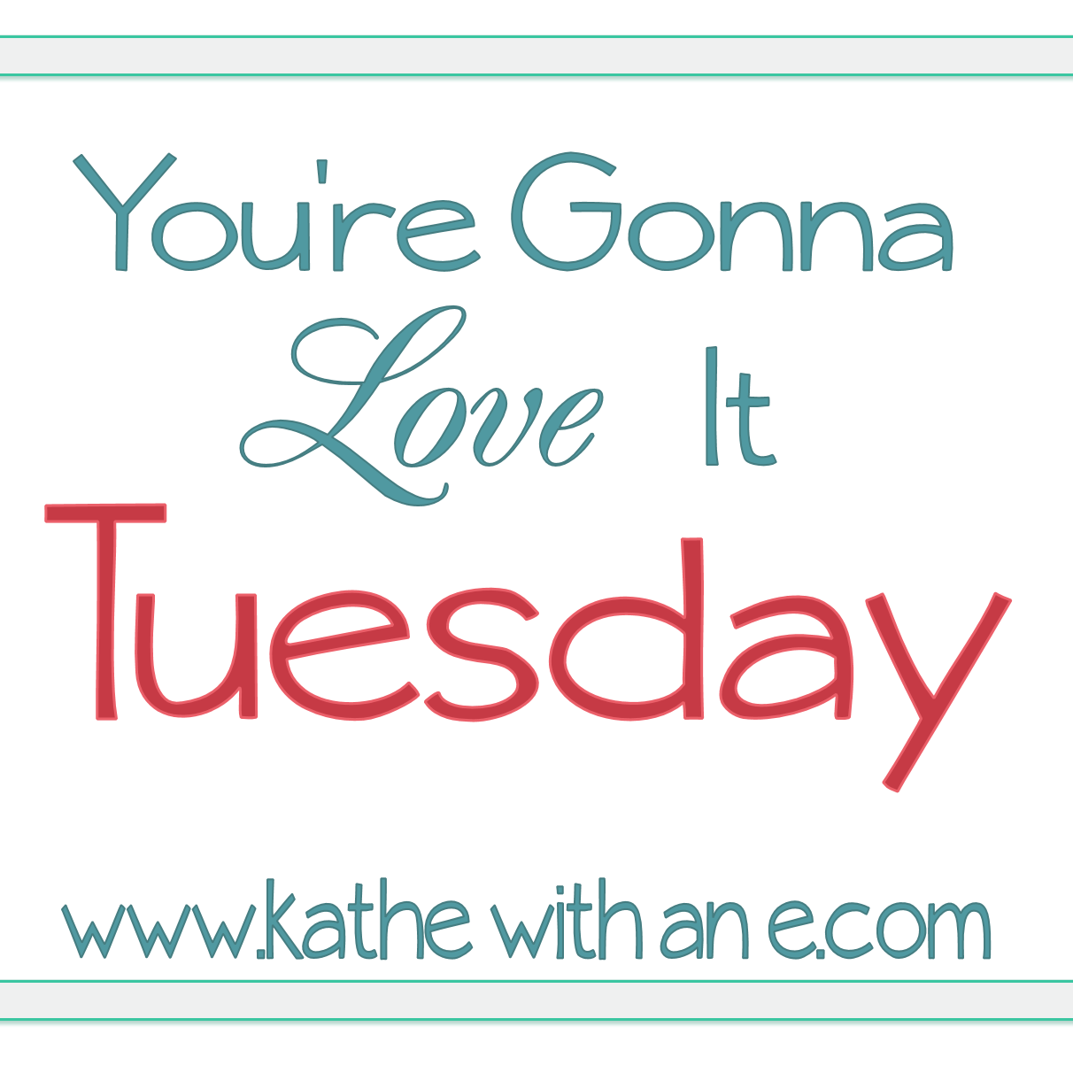 You're Gonna Love It Tuesday