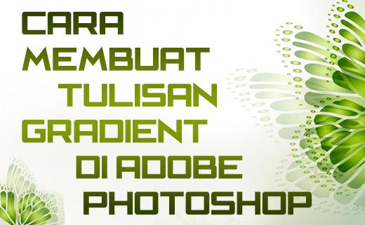 Cara Membuat Tulisan Gradien Dengan Photoshop