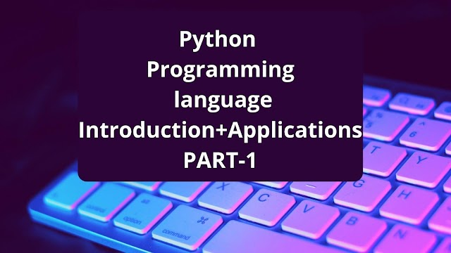 What is Python Programming language | Applications | Features | Part-1