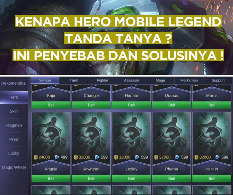 Kenapa Hero Mobile Legend Tanda Tanya? Ini Penyebab dan Solusinya!