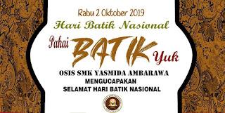 Ucapan Selamat Hari Batik Nasioanl Tahun 2019 OSIS SMK Yasmida Ambarawa