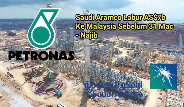 Saudi Aramco Labur AS$7b Ke Malaysia Sebelum 31 Mac - Najib