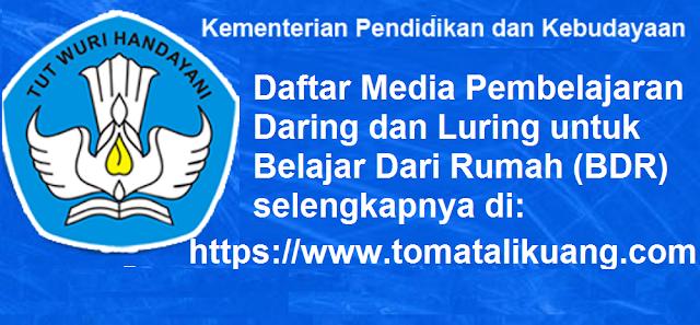 Media Pembelajaran Daring dan Luring untuk Belajar Dari Rumah (BDR) tomatalikuang.com.