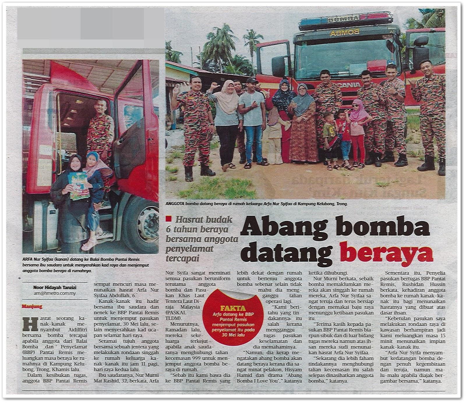 Abang bomba datang beraya - Keratan akhbar Harian Metro 11 Jun 2019