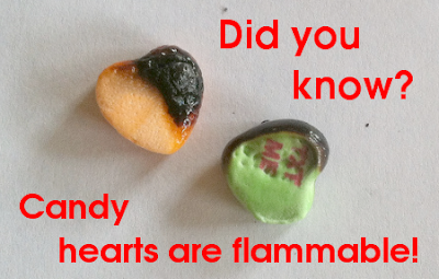 Did you know candy hearts are flamable?