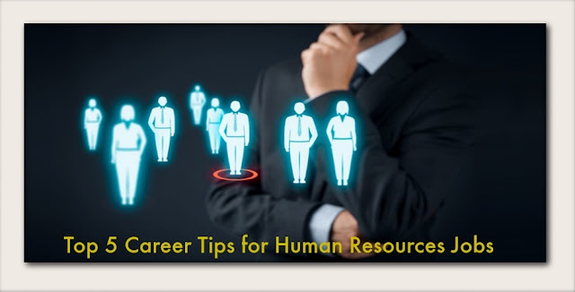 Top 5 Career Tips for Human Resources Jobs