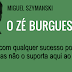 O Zé Burguesinho - Miguel Szymanski