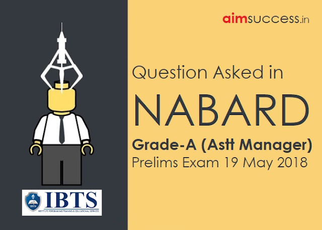 Question Asked in NABARD Grade-A Prelims Exam 19 May 2018