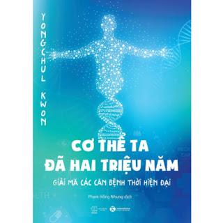 Cơ Thể Ta Đã Hai Triệu Năm - Giải Mã Các Căn Bệnh Thời Hiện Đại ebook PDF EPUB AWZ3 PRC MOBI