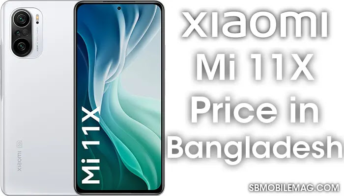 Xiaomi Mi 11X, Xiaomi Mi 11X Price, Xiaomi Mi 11X Price in Bangladesh