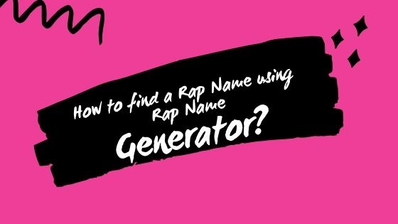 How to find a Rap Name using Rap Name Generator