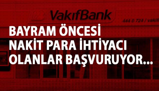vakıfbank bayram kredisi veriyor