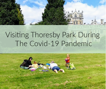 Visiting Thoresby Park During The Coronavirus Pandemic Katrina Over 30s UK blogger talking about parenting, autism, mental health, books and coeliac disease.