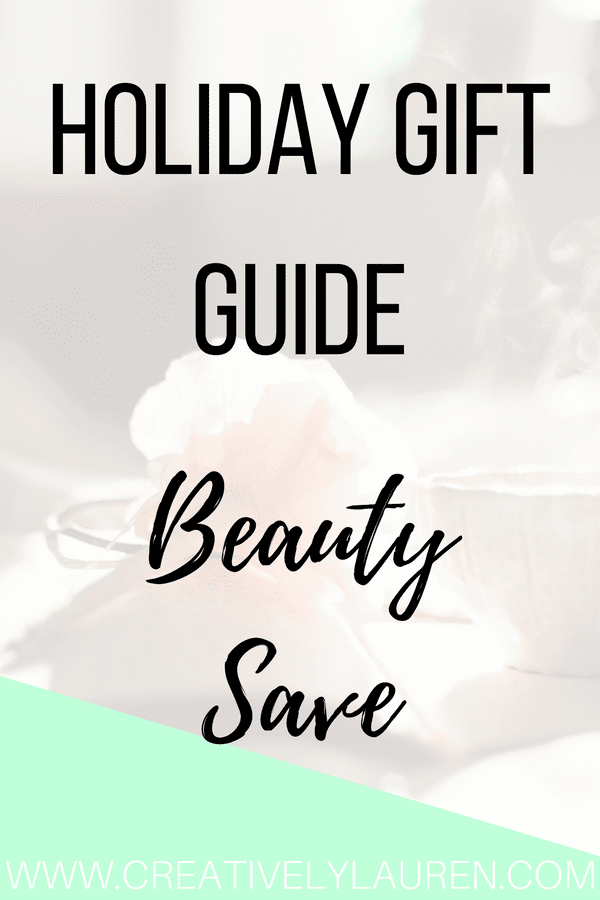 Holiday Gift Guide: Beauty – Save