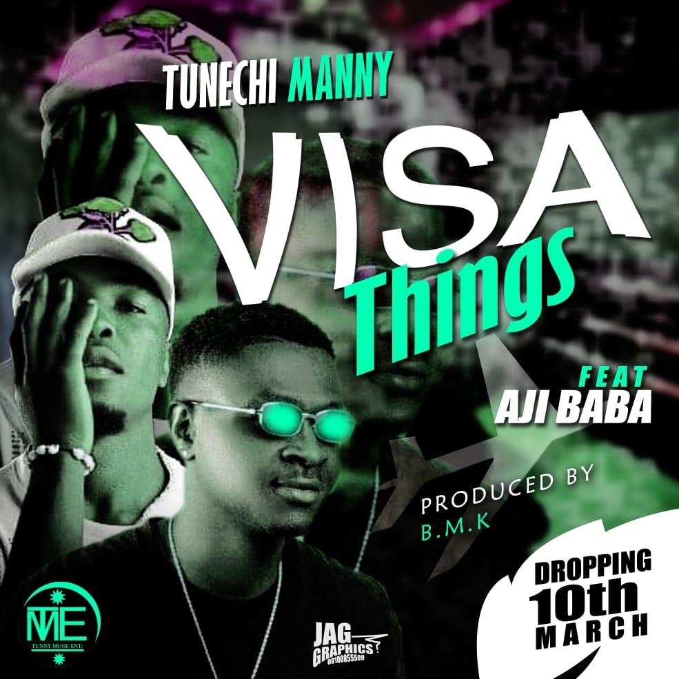 [Music] Tunechi manny ft Ajibaba - Visa things (prod. BMK) #Arewapublisize