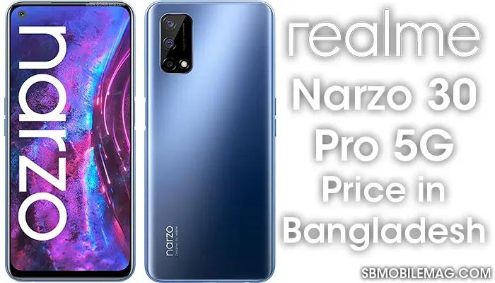 Realme Narzo 30 Pro 5G, Realme Narzo 30 Pro 5G Price, Realme Narzo 30 Pro 5G Price in Bangladesh