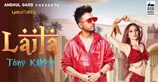 Laila Lyrics in English - Tony Kakkar x Heli Daruwala