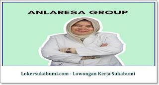 Lowongan Kerja ANLARESA GROUP Sukabumi Terbaru