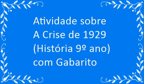 atividade-sobre-crise-de-1929-historia-9-ano-com-gabarito