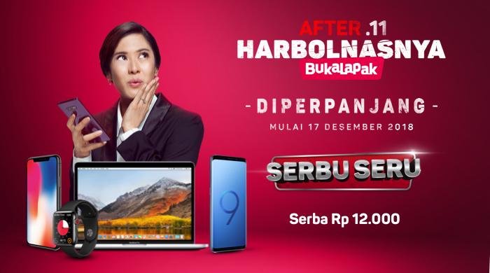 #Bukalapak - Promo Serbu Serbu AFTER.11 HARBOLNASNYA Diperpanjang (s.d 31 Des 2018)