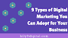 The 9 Types of Digital Marketing You Can Adopt for Your Business