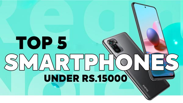 Top 5 best Smartphone under Rs.15000 budget in April 2021