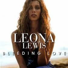 Leona Lewis Bleeding Love Lyrics