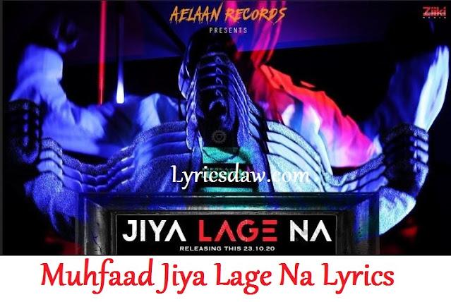Muhfaad Jiya Lage Na Lyrics
