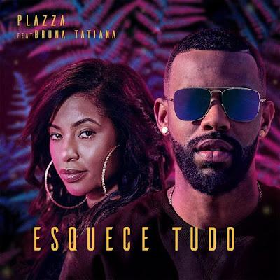 Baixar Musica: Plazza - Esquece Tudo (feat. Bruna Tatiana) [2020]