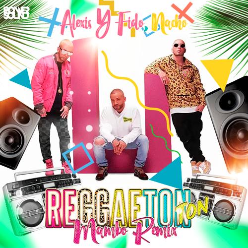 https://www.pow3rsound.com/2018/07/alexis-y-fido-nacho-reggaeton-ton-mambo.html