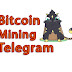 Bitcoin Mining Telegram