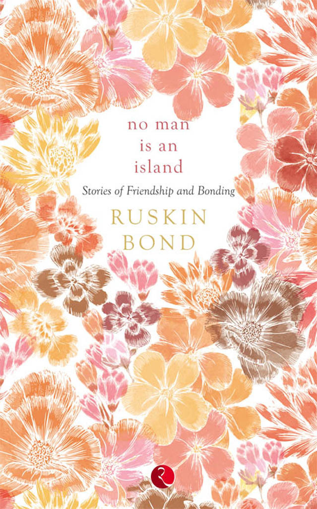 No Man is an Island : Stories of Friendship and Bonding